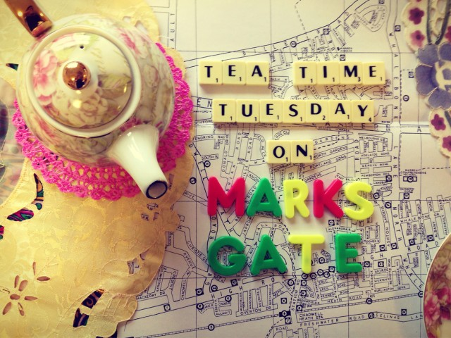 Tea Time Tuesday on Marks Gate