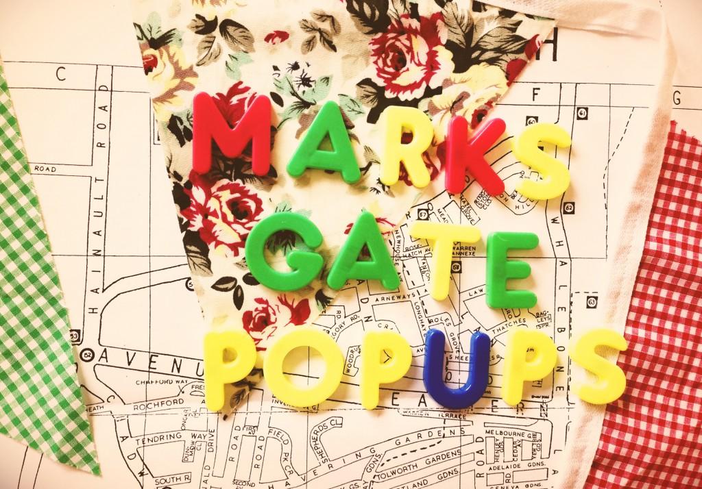 Marks Gate Pop ups